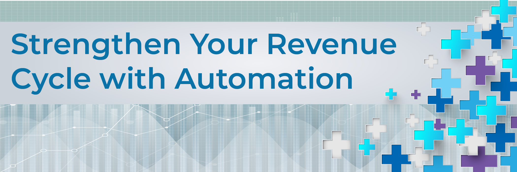 Strengthen Your Revenue Cycle with Automation
